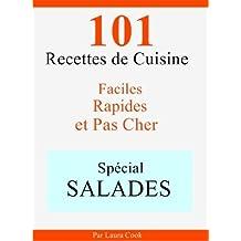 Spécial Salades: 101 Délicieuses Recettes de Cuisine Faciles, Rapides et Pas Cher (French Edition)