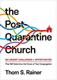 The Post-Quarantine Church: Six Urgent Challenges