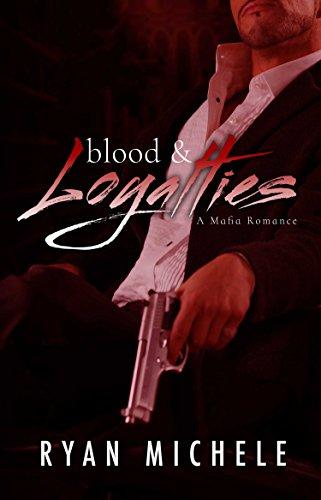 Blood & Loyalties: A Mafia Romance
