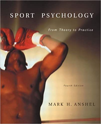 Sport Psychology: From Theory to Practice (4th Edition) by Mark H. Anshel (2002-11-02)