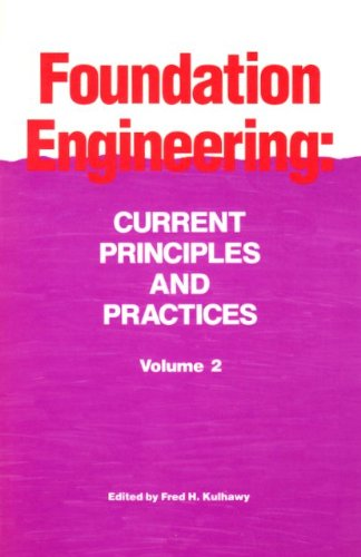 Foundation Engineering: Current Principles and Practices : Proceedings