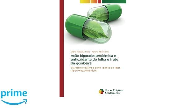 Ação hipocolesterolêmica e antioxidante de folha e fruto da ...