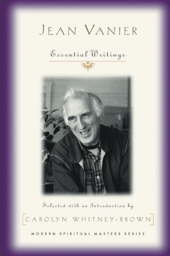 Jean Vanier: Essential Writings (Modern Spiritual Masters)