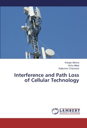 Mishra, R: Interference and Path Loss of Cellular Technology ...