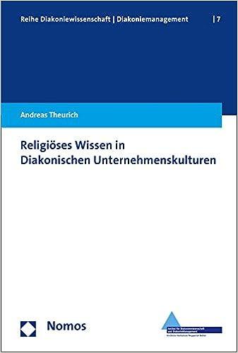 Religioses Wissen in Diakonischen Unternehmenskulturen (Reihe Diakoniewissenschaft/Diakoniemanagement)