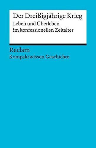 Der Dreißigjährige Krieg: (Kompaktwissen Geschichte) (Reclams Universal-Bibliothek) Taschenbuch – 11. November 2015 Gerhard Henke-Bockschatz Hans-Joachim Müller Philipp jun. GmbH