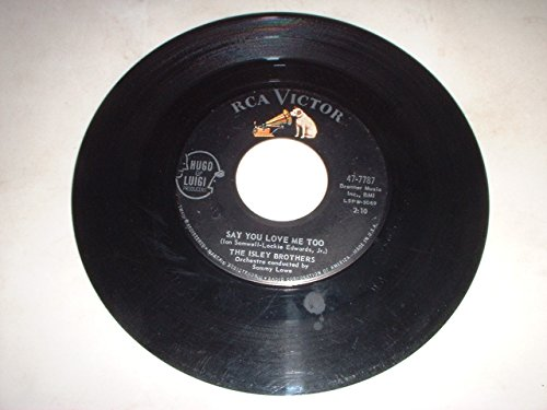 - Oldies 45RPM - Isley Brothers - Say You Love Me Too