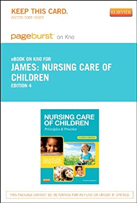 Nursing Care of Children - Elsevier eBook on Intel Education Study (Retail Access Card): Principles and Practice, 4e