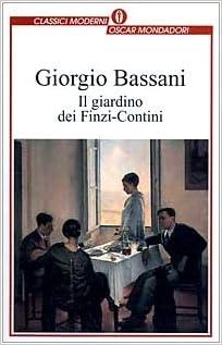 Il giardino dei Finzi-Contini Oscar classici moderni: Amazon.es: Bassani, Giorgio: Libros en idiomas extranjeros