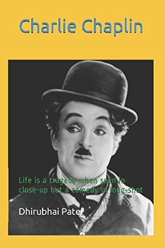 Download Charlie Chaplin: Life is a tragedy when seen in close-up but a comedy in long-shot pdf epub