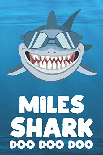 - Miles - Shark Doo Doo Doo: Blank Ruled Personalized & Customized Name Shark Notebook Journal for Boys & Men. Funny Sharks Desk Accessories Item for ... Supplies, Birthday & Christmas Gift Men.