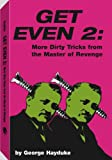Get Even 2: More Dirty Tricks From The Master Of Revenge