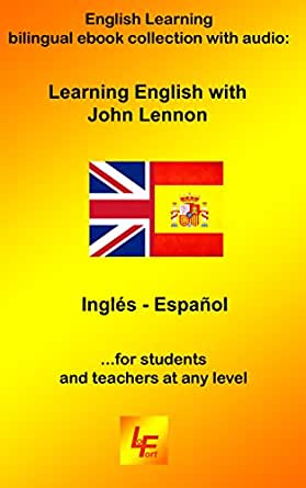 Learning English with John Lennon English - Spanish: A bilingual ...