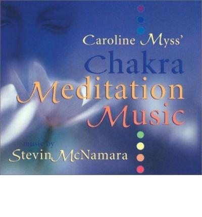 Read Online Caroline Myss' Chakra Mediation Music: 1 CD, 73 Minutes (CD-Audio) - Common PDF
