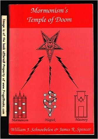 Mormonisms Temple Of Doom William J Schnoebelen 9780975264126