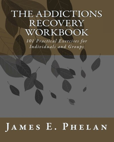 Download The Addictions Workbook: 101 Practical Exercises for Individuals and Groups pdf epub