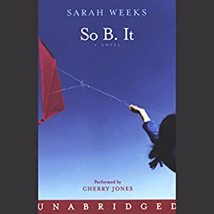 So B. It Audiobook by Sarah Weeks Narrated by Cherry Jones