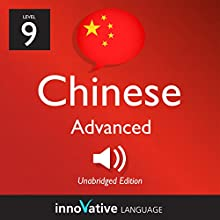 Learn Chinese - Level 9: Advanced Chinese, Volume 1: Lessons 1-50 Audiobook by  Innovative Language Learning LLC Narrated by  ChineseClass101.com