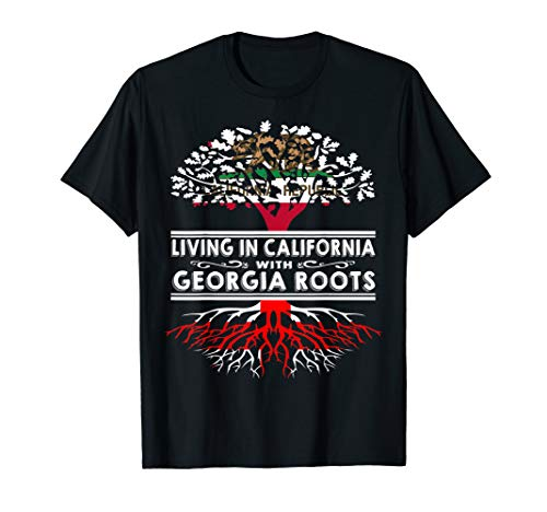 (Living in California Home Georgia Roots State Tree T-Shirt)
