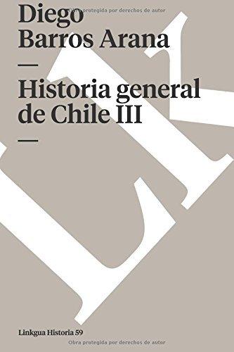 Historia general de Chile III (Memoria) (Spanish Edition)