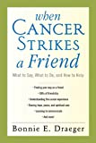 When Cancer Strikes a Friend, Bonnie E. Draeger, 1620872145