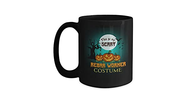 amazoncom rebar worker costume black coffee mug 15oz halloween this is my scary rebar worker costume for yourself colleague who are rebar worker costume
