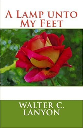 A Lamp Unto My Feet by Walter C. Lanyon (2015-04-30)
