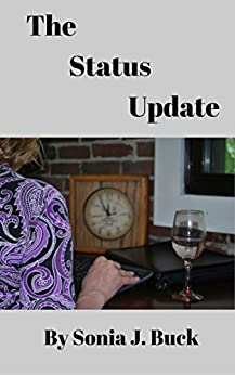 The Status Update by [Buck, Sonia J.]