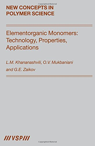 Download Elementorganic Monomers: Technology, Properties, Applications (New Concepts in Polymer Science) pdf