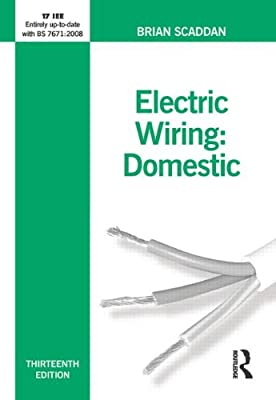 electric wiring for domestic installers electric wiring domestic rh amazon com electric wiring domestic brian scaddan pdf electric wiring domestic book