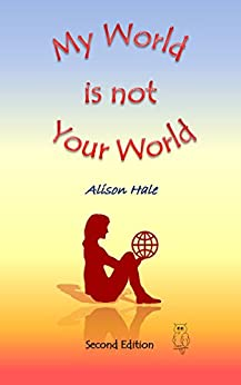 My World is not Your World (English Edition) de [Hale, Alison]