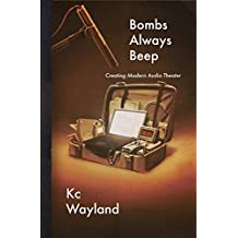 Bombs Always Beep: Creating Modern Audio Theater