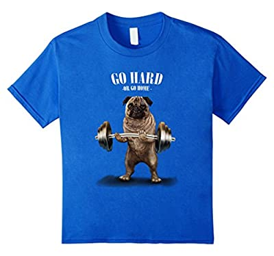T-Shirt - Gym Pug Weightlifting, Go Hard or Go Home, Dog