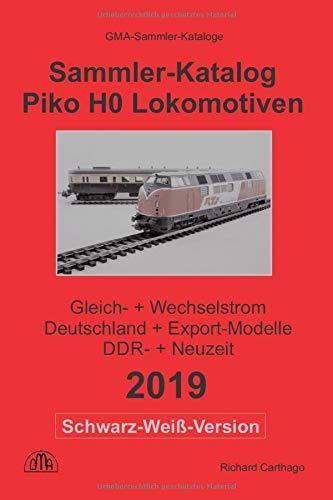 Sammler Katalog Piko H0 Lokomotiven 2019 Schwarz Weiß Version  Gleich  + Wechselstrom Deutschland + Export Modelle DDR  + Neuzeit