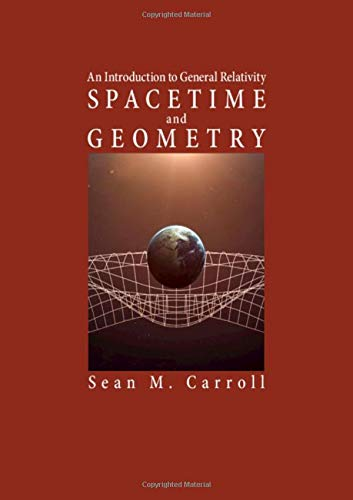Spacetime and Geometry: An Introduction to General Relativity por Sean M. Carroll