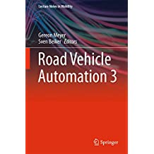 Road Vehicle Automation 3 (Lecture Notes in Mobility)