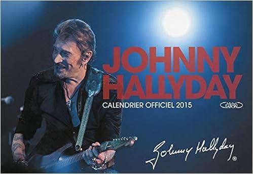Johnny Hallyday 2015 Calendrier Officiel Amazon Fr Johnny