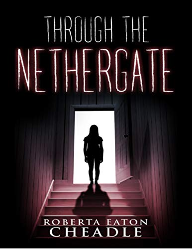 Through the Nethergate by [Cheadle, Roberta Eaton]