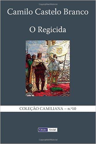 O Regicida: Volume 10 (Coleção Camiliana)