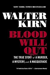 Blood Will Out: The True Story of a Murder, a Mystery, and a Masquerade by Walter Kirn (2015-03-30)