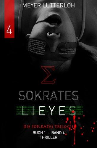 Sokrates Lieyes - Band 4 - Thriller: Beteilige (Volume 4) (German Edition) Meyer Lutterloh