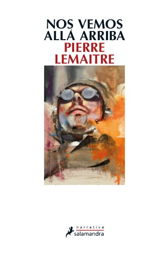 Nos vemos alla arriba (Narrativa) (Spanish Edition) by [Lemaitre, Pierre