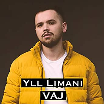 Vaj by Yll Limani on Amazon Music - Amazon com