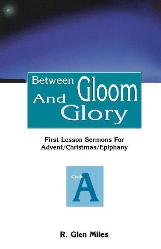 Between Gloom And Glory - R. Glen Miles