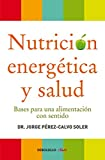 Nutrición energética y salud: Bases para una alimentación con sentido (CLAVE)