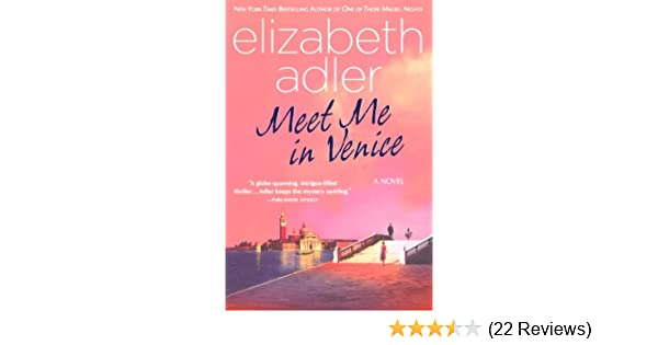 Meet Me in Venice: Elizabeth Adler: 9780312364489: Amazon com: Books