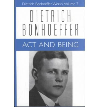 Works: Act and Being v. 2 (Dietrich Bonhoeffer Works (Hardcover)) (Hardback) - Common