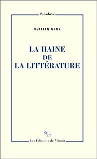 La haine de la littérature par William Marx