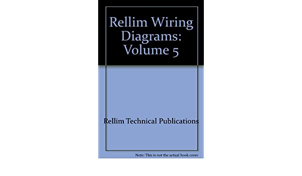 rellim wiring diagrams volume 5 rellim technical publications rh amazon com Hot Rod Wiring Diagram Electrical Wiring Diagrams For Dummies