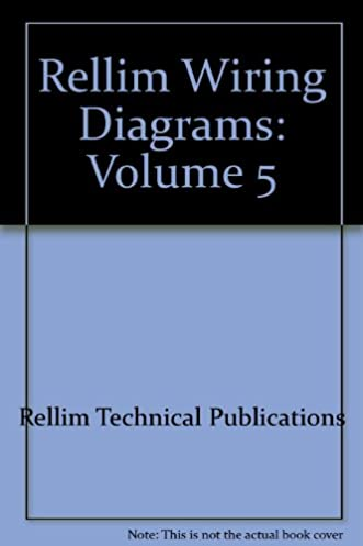rellim wiring diagrams volume 5 rellim technical publications rh amazon com Trailer Wiring Diagram Chevy Truck Wiring Diagram
